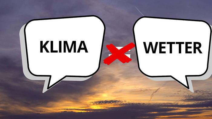 Die Begriffe Klima und Wetter werden häufig verwechselt.