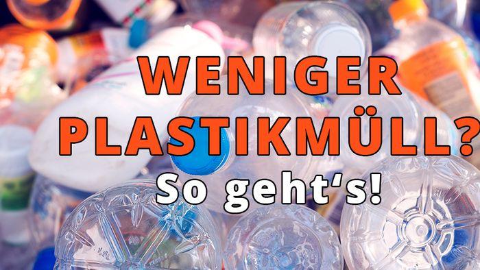 So vermeidest Du Plastikmüll