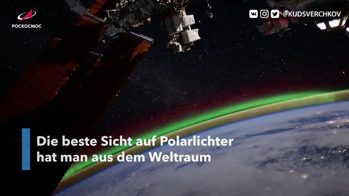 Einmalige Aufnahmen: Kosmonaut filmt Polarlichter aus Weltraum